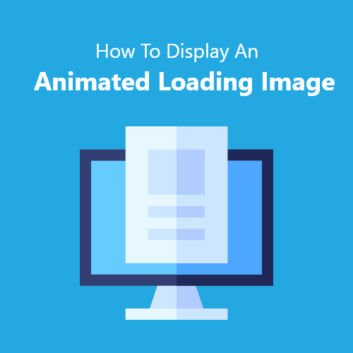 How To Display An Animated Loading Image