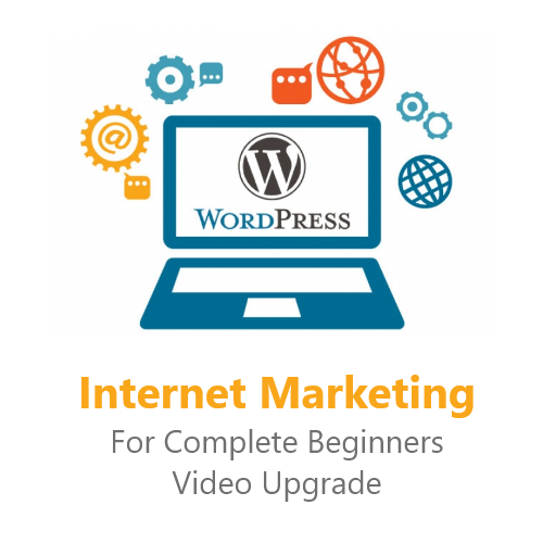 Internet Marketing For Complete Beginners Video Upgrade